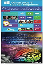 Windows 8 Tips for Beginners & CSS Programming Professional Made Easy (Volume 98)
