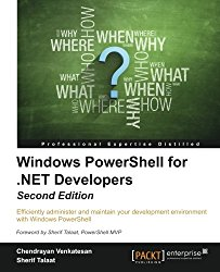 Windows PowerShell for .NET Developers – Second Edition