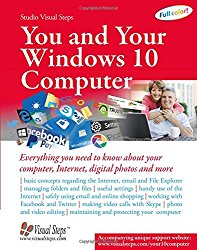 You and Your Windows 10 Computer: Everything you need to know about your computer, Internet, digital photos and more (Computer Books for Seniors series)