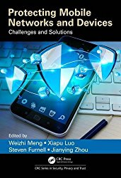 Protecting Mobile Networks and Devices: Challenges and Solutions (Series in Security, Privacy and Trust)