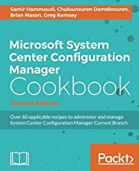 Microsoft System Center Configuration Manager Cookbook – Second Edition