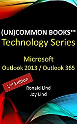 [2nd Edition] Microsoft Outlook 2013 and Outlook 365 (Technology Series)