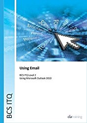 BCS Level 2 ITQ – Using Email Using Microsoft Outlook 2010