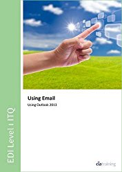 EDI Level 1 ITQ – Using Email Using Microsoft Outlook 2013