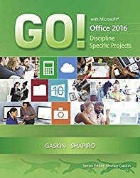 GO! with Microsoft Office 2016 Discipline Specific Projects (GO! for Office 2016 Series)