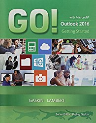 GO! with Microsoft Outlook 2016 Getting Started (GO! for Office 2016 Series)