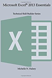 Microsoft Excel 2013 Essentials (Technical Skill Builder Series)
