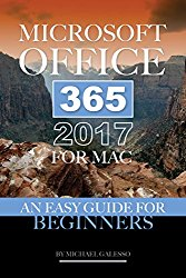 Microsoft Office 365 2017 for Mac: An Easy Guide for Beginners