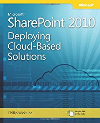Microsoft SharePoint 2010: Deploying Cloud-Based Solutions: Learn Ways to Increase Your Organization's ROI Using Cloud Technology