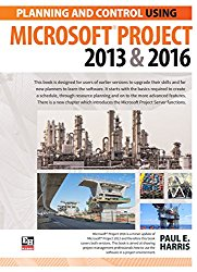 Planning and Control Using Microsoft Project 2013 and 2016