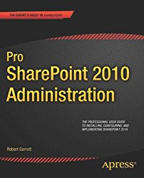 Pro SharePoint 2010 Administration (Expert's Voice in Sharepoint)