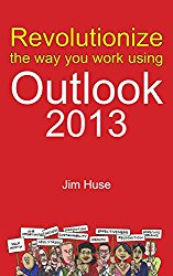 Revolutionize the way you work using Microsoft Outlook 2013