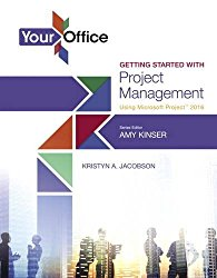 Your Office: Getting Started with Project Management Using Microsoft Project 2016 (Your Office for Office 2016 Series)