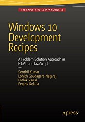 Windows 10 Development Recipes: A Problem-Solution Approach in HTML and JavaScript