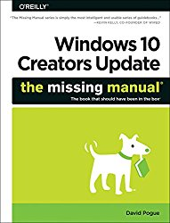 Windows 10 Creators Update: The Missing Manual: The book that should have been in the box