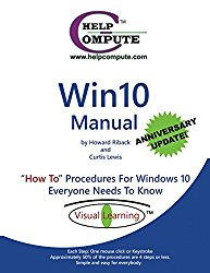 "Win10 Manual ""How To"" Procedures For Windows 10 Everyone Needs To Know: Anniversary Update"