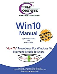 """Win10 Manual """"How To"""" Procedures For Windows 10 Everyone Needs To Know: Creator Edition"""