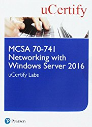 MCSA 70-741 Networking with Windows Server 2016 Pearson uCertify Course and Labs Access Card (Certification Guide)