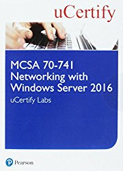 MCSA 70-741 Networking with Windows Server 2016 uCertify Labs Access Card (Certification Guide)