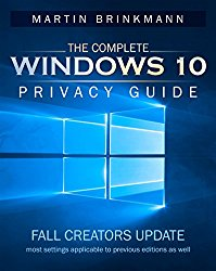The Complete Windows 10 Privacy Guide: Windows 10 Fall Creators Update version