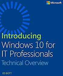 Introducing Windows 10 for IT Professionals: Technical Overview