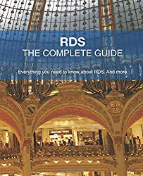 RDS – The Complete Guide: Everything you need to know about RDS. And more.