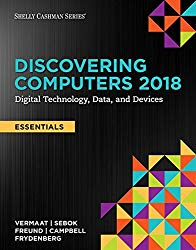Discovering Computers, Essentials 2018: Digital Technology, Data, and Devices
