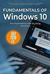 Fundamentals of Windows 10 October 2018 Edition: The Illustrated Guide to Using Windows (Computer Fundamentals)