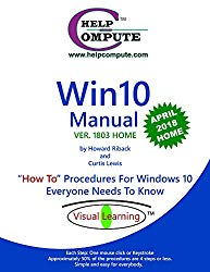 """Win10 Manual """"How To"""" Procedures For Windows 10 Everyone Needs To Know: Ver. 1803 Home"""