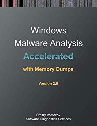 Accelerated Windows Malware Analysis with Memory Dumps: Training Course Transcript and Windbg Practice Exercises, Second Edition