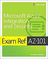 Exam Ref AZ-101 Microsoft Azure Integration and Security