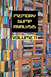 Memory Dump Analysis Anthology, Volume 11