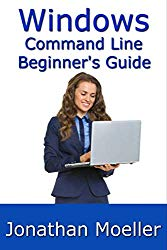 The Windows Command Line Beginner's Guide – Second Edition