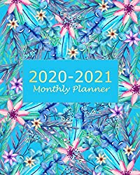 2020-2021 Monthly Planner: Blue Floral 2 Year Monthly Planner Calendar Schedule Organizer January 2020 to December 2021 (24 Months) With Holidays and inspirational Quotes